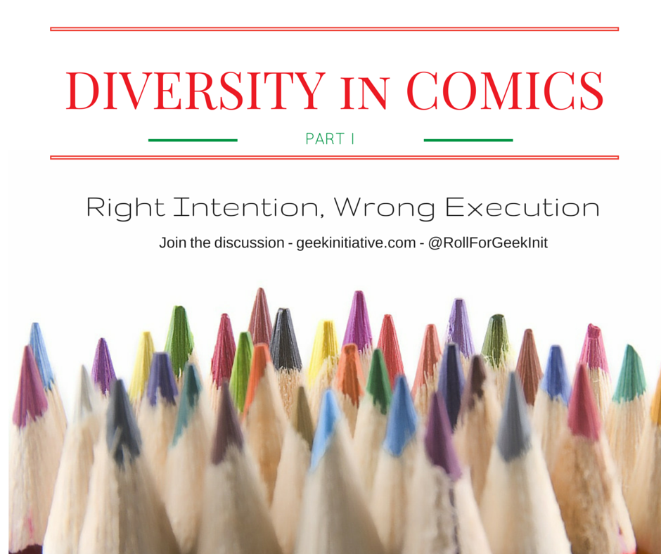 Diversity in Comics Part I: Right Intention, Wrong Execution