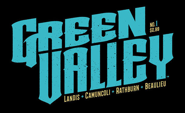 "Comic Reivew: Image's ""Green Valley"" by Max Landis & Giuseppe Camunoli"