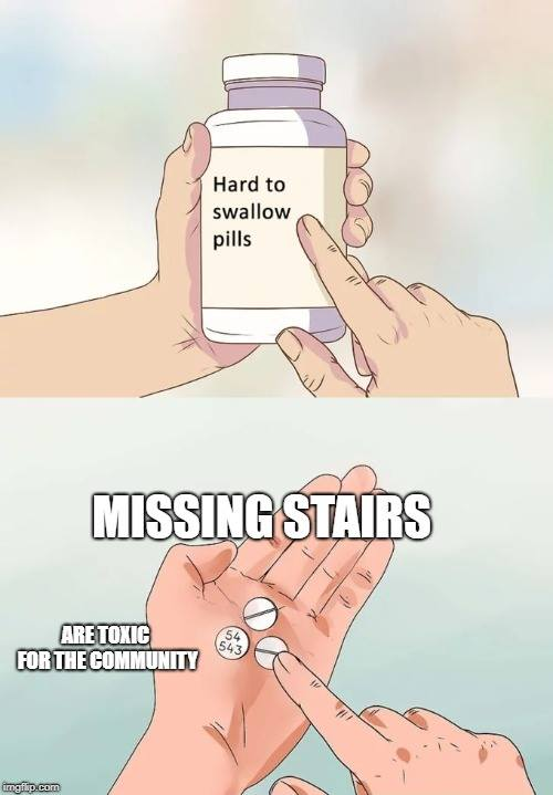 missing stairs hard to swallow